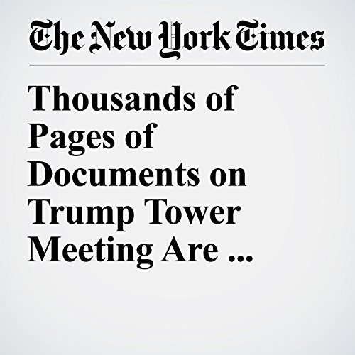 Thousands of Pages of Documents on Trump Tower Meeting Are Released copertina