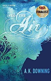 Into The Air (The Air Series Book 1) by [A.K. Downing]