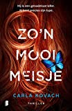 Zo'n mooi meisje: Hij is een genadeloze killer. Jij bent precies zijn type. (Dutch Edition)