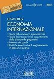 Elementi di Economia Internazionale: Teorie del commercio internazionale - Teorie dei meccanismi di aggiustamento della bilancia dei pagamenti - Mercato ... in economia aperta (Il timone Vol. 200)