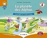 La Planète des Alphas - Un conte magique pour se préparer à la lecture. Avec 1 guide pédagogique complet (1CD audio)
