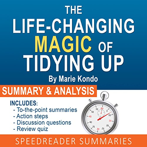 The Life-Changing Magic of Tidying Up by Marie Kondo: The Japanese Art of Decluttering and Organizing: An Action-Steps Summary and Analysis audiobook cover art