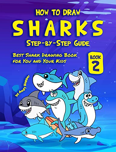 How to Draw Sharks Step-by-Step Guide Book 2: Best Shark Drawing Book for You and Your Kids (English Edition)