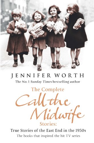 The Complete Call the Midwife Stories: True Stories of the East End in the 1950s (English Edition)