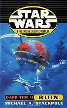 Dark Tide II: Ruin (Star Wars: The New Jedi Order) by Stackpole, Michael A (2000) Paperback