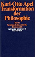 Transformation der Philosophie: Band I. Sprachanalytik, Semiotik, Hermeneutik