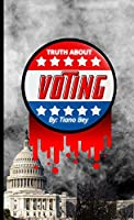 Does Your vote count ?: Truth About Voting.