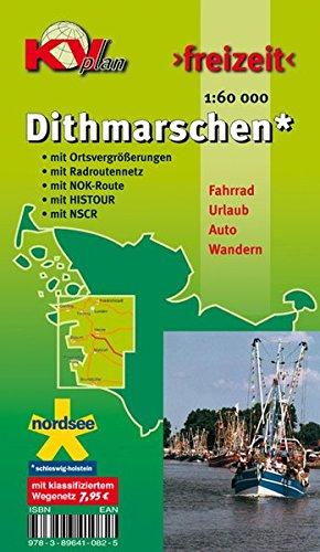 Dithmarschen Kreis: Freizeitkarte in 1:60.000 mit neuem Radroutennetz, NOK-Route, HISTOUR, NSCR, 15 Detailkarten 1:25.000 (KV-Schleswig-Holstein-Karten)