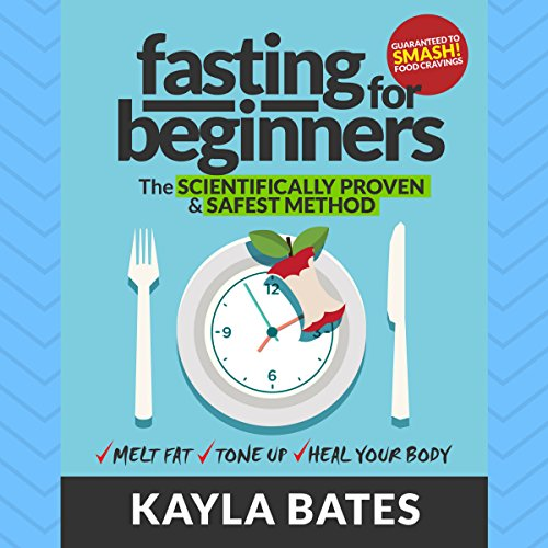 Fasting for Beginners     The Scientifically Proven & Safest Method to Melt Fat, Tone Up & Heal Your Body              By:                                                                                                                                 Kayla Bates                               Narrated by:                                                                                                                                 Alicia Bordon                      Length: 1 hr and 16 mins     1 rating     Overall 5.0