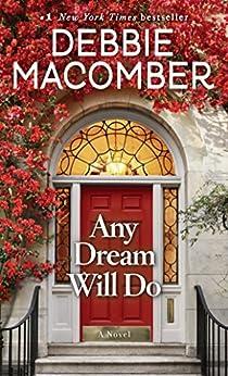Any Dream Will Do: A Novel by [Debbie Macomber]