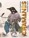 Chamanes - Voyage au coeur de la nature