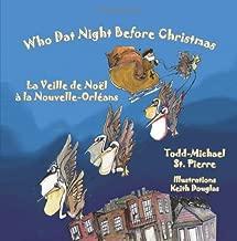 Who Dat Night Before Christmas * La Veille de Noël à la Nouvelle-Orléans (English and French Edition)