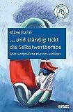Harlich H. Stavemann: ...und ständig tickt die Selbstwertbombe