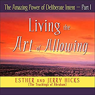 The Amazing Power of Deliberate Intent, Part I                   Written by:                                                                                                                                 Esther Hicks,                                                                                        Jerry Hicks                               Narrated by:                                                                                                                                 Esther Hicks,                                                                                        Jerry Hicks                      Length: 3 hrs and 41 mins     5 ratings     Overall 3.2