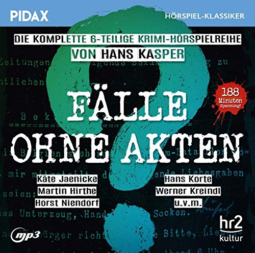 Fälle ohne Akten / Die komplette 6-teilige Krimi-Hörspielreihe von Hans Kasper mit Starbesetzung (Pidax Hörspiel-Klassiker)