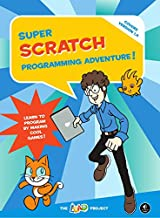 Super Scratch Programming Adventure! (Covers Version 1.4): Learn to Program By Making Cool Games