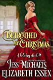 Betrothed by Christmas: A Holiday Duet
