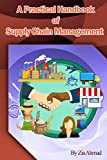 A Practical handbook of Supply Chain Management