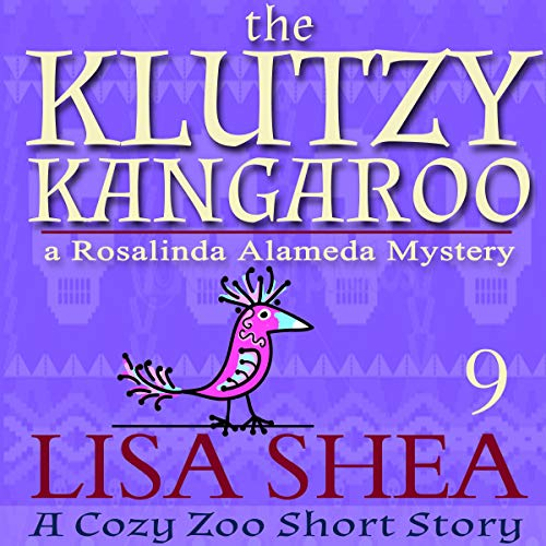 The Klutzy Kangaroo: A Rosalinda Alameda Mystery     A Cozy Zoo Short Story, Book 9              By:                                                                                                                                 Lisa Shea                               Narrated by:                                                                                                                                 Grace Sylvan                      Length: 41 mins     Not rated yet     Overall 0.0