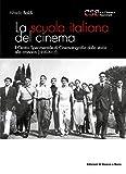 La scuola italiana del cinema. Il Centro Sperimentale di Cinematografia dalla storia alla cronaca (1930-2017)