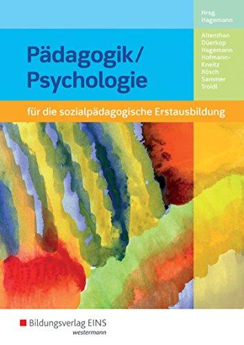 Pädagogik/Psychologie für die sozialpädagogische Erstausbildung – Kinderpflege/Sozialpädagogische Assistenz/Sozialassistenz: Pädagogik/Psychologie für ... - Kinderpflege, Sozialassistenz: Schülerband