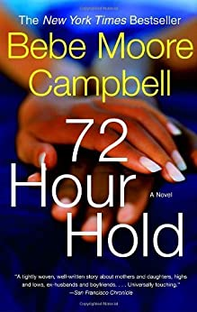 72 Hour Hold by [Bebe Moore Campbell]