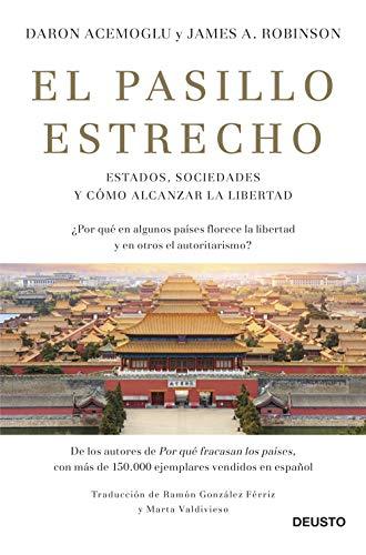 El pasillo estrecho: Estados, sociedades y cómo alcanzar la