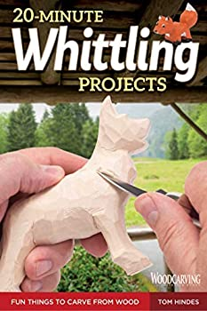 20-Minute Whittling Projects  Fun Things to Carve from Wood  Fox Chapel Publishing  Step-by-Step Instructions & Photos to Whittle Expressive Figures  Wizards Gargoyles Dogs & More for Gift-Giving