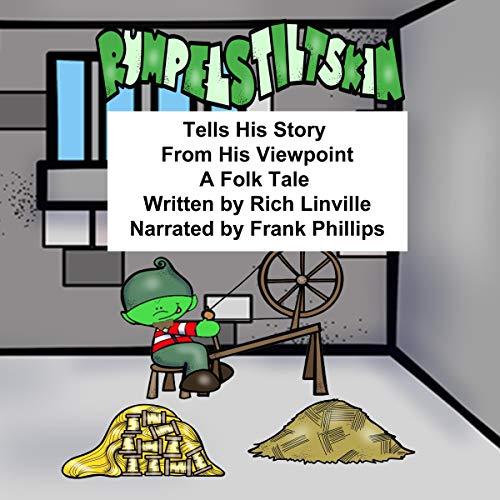 Rumpelstiltskin Tells His Story from His Viewpoint: A Folk Tale Rewritten audiobook cover art