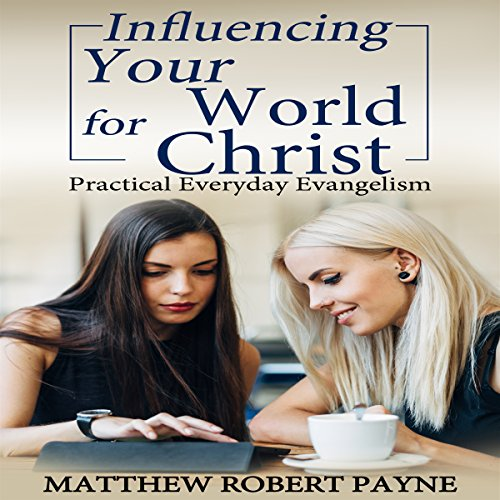 Influencing Your World for Christ audiobook cover art