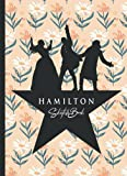 Hamilton Sketchbook: 110 Blank Pages For Sketching and Drawing and Painting, Present, Hamilton Book, Hamilton Gifts, Hamilton Musical Merchandise, ... Broadway Musical Gift with Flowers Background