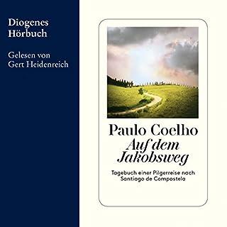 Auf dem Jakobsweg                   Autor:                                                                                                                                 Paulo Coelho                               Sprecher:                                                                                                                                 Gert Heidenreich                      Spieldauer: 7 Std. und 15 Min.     183 Bewertungen     Gesamt 4,2