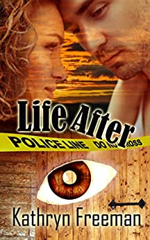 Life After by [Kathryn Freeman]