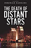 The Death of Distant Stars, A Legal Thriller (The Warrick-Thompson Files)