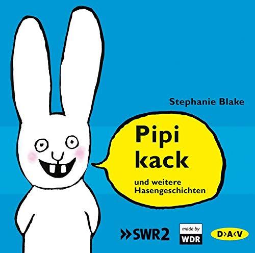 Pipikack und weitere Hasengeschichten: Ungekürzte szenische Lesungen mit Musik (1 CD)