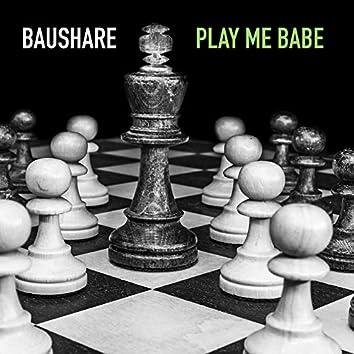 Play Me Babe