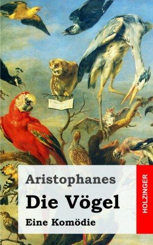 Die Vögel: (Orinthes)