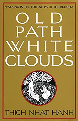 Old Path White Clouds: Walking in the Footsteps of the Buddha from Parallax Press