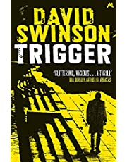Swinson, D: Trigger: The gritty new thriller by a former Major Crimes detective