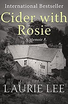 Cider with Rosie: A Memoir (The Autobiographical Trilogy Book 1) by [Laurie Lee]