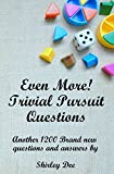 Even More! Trivial Pursuit Questions (English Edition)