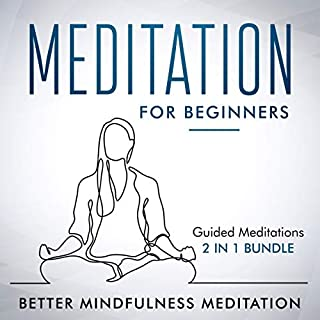 Meditation for Beginners     Guided Meditations 2 in 1 Bundle: Guided Mindfulness Meditation for Beginners. Discover How to Own Your Morning, Reduce Stress, Sleep Better, and Create Happiness.              By:                                                                                                                                 Better Mindfulness Meditation                               Narrated by:                                                                                                                                 Gretchen Conlon                      Length: 6 hrs and 5 mins     8 ratings     Overall 5.0