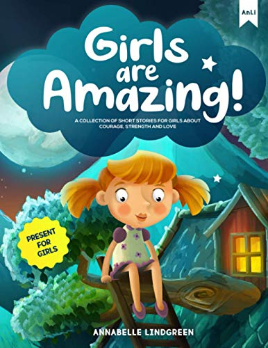 GIRLS ARE AMAZING: A Collection of Short Stories for Girls about Courage,...