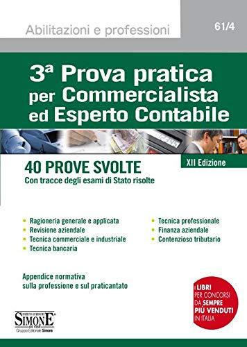 3ª prova pratica per commercialista ed esperto contabile. 40 prove svolte (con tracce degli esami di Stato risolte)