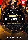 Das Camping Kochbuch  Mit 101 Rezepten fr die Familien Campingkche: Mit der Van Life Kitchen die besten Camping Rezepte zaubern und einfach genial grillen. Das Camper Kochbuch fr die Familie