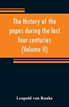 The history of the popes during the last four centuries (Volume II)