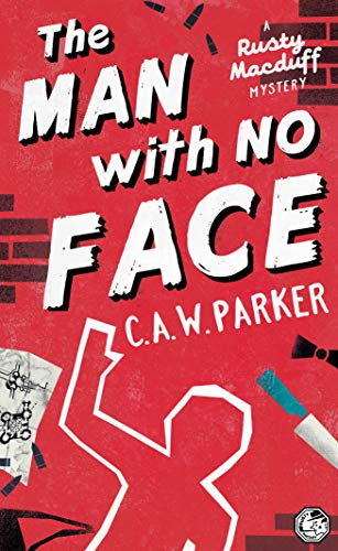 The Man With No Face: An addictive laugh-out-loud noir mystery set in the golden age of crime (Rusty Macduff Book 2) (English Edition)
