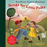 The Peter Yarrow Songbook: Songs for Little Folks (Peter Yarrow Songbooks)