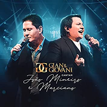 Gian e Giovani Cantam João Mineiro e Marciano (Ao Vivo)