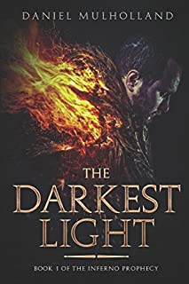 The Darkest Light: Book 1 of The Inferno Prophecy